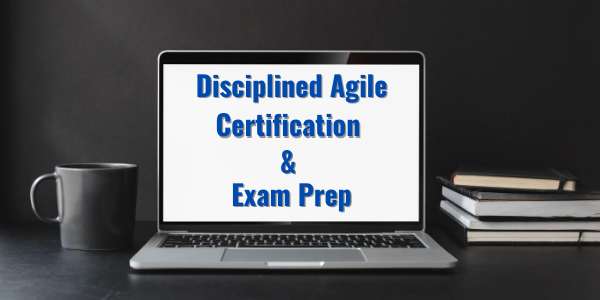 Disciplined Agile Certification Exam Prep